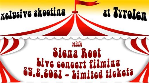 Bild för Exklusiv Filminspelnig med Siena Root på Tyrolen, 2021-08-25, Folkparken Tyrolen i Blädinge