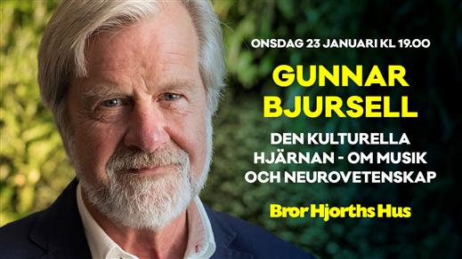 Bild för Den kulturella hjärnan - Gunnar Bjursell, 2019-01-23, Bror Hjorths Hus