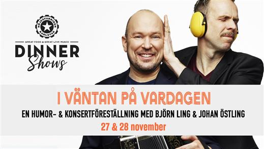 Bild för Björn & Johan -  I väntan på vardagen, 2020-11-27, Mässhallen