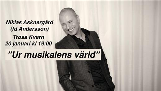 Bild för Niklas Asknergård: Ur musikalens värld, 2017-01-20, Kvarnen