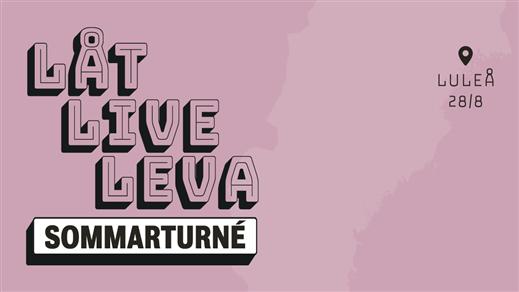 Bild för Låt Live Leva - Luleå, 2020-08-28, Kulturcentrum Ebeneser