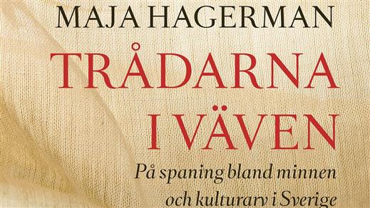 Bild för Trådarna i väven – Maja Hagerman, 2019-09-11, Historiska museet