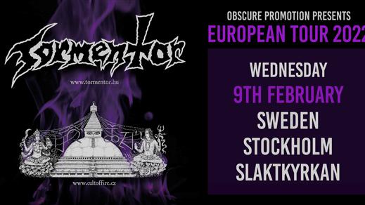 Bild för Tormentor, Cult of Fire i Stockholm, 2022-02-09, Slaktkyrkan