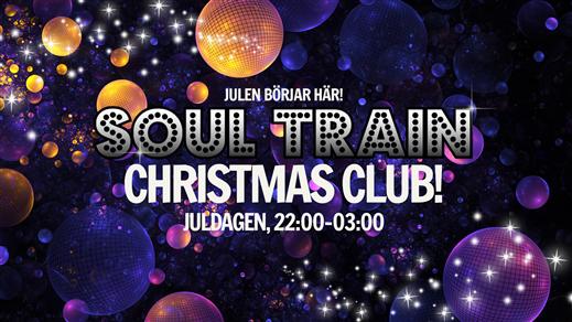 Bild för Soul Train - Juldagen!, 2019-12-25, Birgerjarl Nattklubb