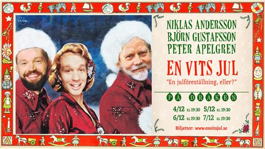 """Bild för EN VITS JUL – """"En julföreställning, eller?"""", 2019-12-14, Draken (M)"""