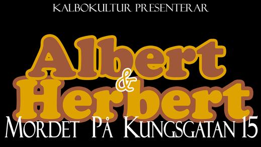 Bild för Albert & Herbert - Mordet på Kungsgatan 15, 2019-03-13, Teater Bråddgatan 34