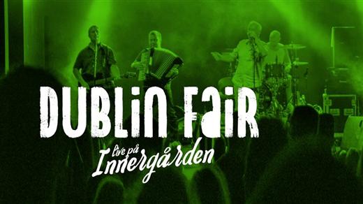 Bild för Dublin Fair - Live på Innergården, 2019-07-06, Nöjesfabriken