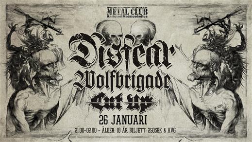 Bild för Disfear, Wolfbrigade + Cut Up, 2018-01-26, Nöjesfabriken