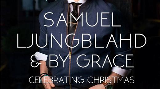 Bild för Samuel Ljungblahd & By Grace Celebrating Christmas, 2016-12-15, Centrumkyrkan