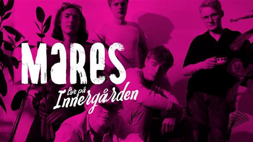 Bild för Mares - Live på Innergården, 2019-08-02, Nöjesfabriken