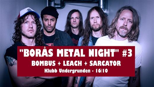 Bild för Borås Metal Night # 3 - Bombus - Leach -Sarcator, 2021-10-16, Klubb Undergrunden