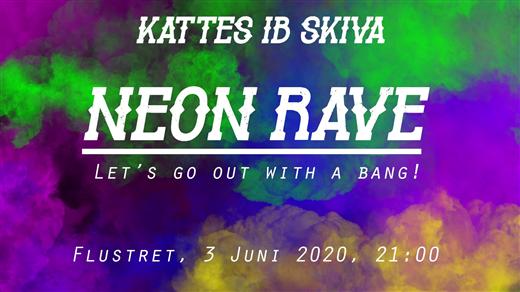 Bild för Kattes IB, Neon Rave - Let's go out with a bang!, 2020-08-20, Flustret