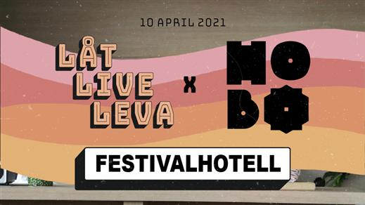 Bild för Låt Live Leva 1 år - Festivalhotell Hobo, 2021-04-10, Hobo Hotel