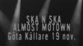 SKA ´N´ SKA + ALMOST MOTOWN