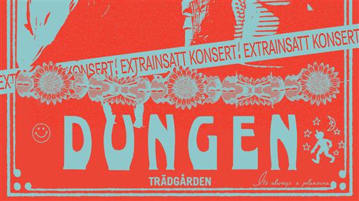 Bild för Dungen (EXTRA DATUM), 2021-09-01, Trädgården