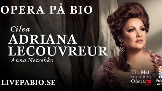 Bild för Adriana Lecouvreur - The Met Live HD, 2019-01-12, Kulturhuset i Svalöv