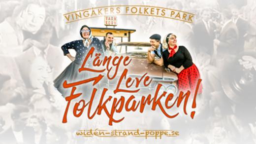Bild för Nypremiär: Länge Leve Folkparken, 2020-09-05, Vingåkers Folkets Park