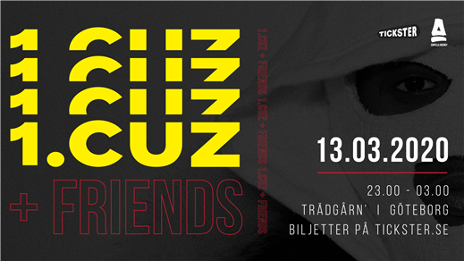 Bild för 1. Cuz + Friends på Trädgårn 13/3, 2020-03-13, Trädgår'n