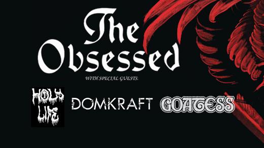 Bild för THE OBSESSED / Holy Life / Domkraft / Goatess, 2021-11-18, Slaktkyrkan