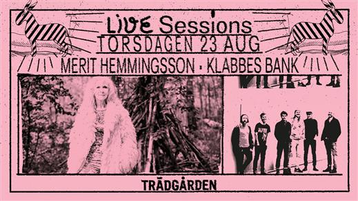 Bild för Live Sessions: Merit Hemmingson & Klabbes Bank, 2018-08-23, Trädgården