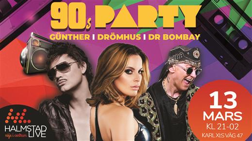 Bild för 90-talsfest med Gunther, Drömhus och Dr Bombay, 2021-03-13, Halmstad Live