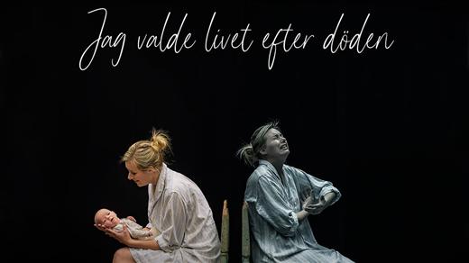 Bild för Jag valde livet efter döden - Norrlandsteatern, 2021-11-06, Folkan Teater