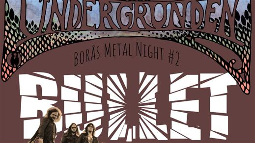 Bild för Bullet + Support: Saturn ''Borås Metal Night # 2'', 2020-02-01, Klubb Undergrunden