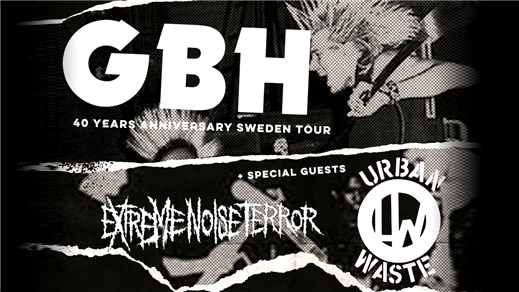 Bild för GBH + Urban Waste + Extreme Noise Terror, 2020-09-11, Nöjesfabriken