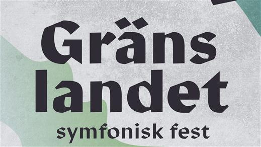 Bild för Gränslandet - symfonisk fest på Trädgården, 2018-08-24, Trädgården