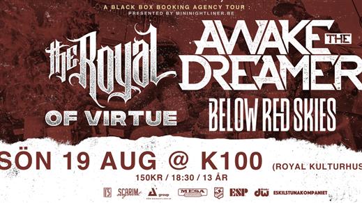 Bild för Awake The Dreamer + The Royal + Of Virtue, 2018-08-19, ROYAL-K100