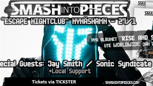 Bild för Smash Into Pieces + Sonic Syndicate + Jay Smith, 2017-01-27, Escape Nightclub