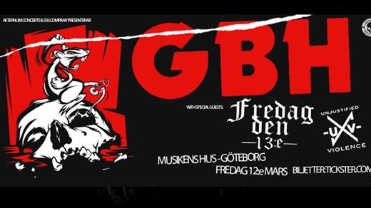 Bild för GBH / Fredag Den 13:e / Unjustified Violence, 2021-03-12, Musikens Hus