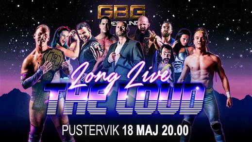 Bild för GBG Wrestling - Long Live The Loud, 2018-05-18, Pustervik
