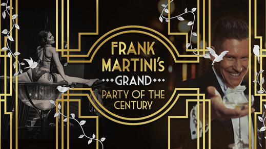 Bild för Frank Martini's GRAND Party of the Century, 2019-05-03, Spegelsalen, Grand Hôtel Stockholm
