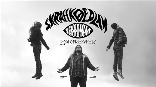 Bild för Skraeckoedlan + Nekromant + Eartheater, 2019-05-31, Club Deströyer