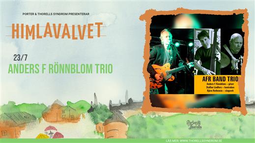 Bild för Anders F Rönnblom Trio - matiné, 2021-07-23, Kafé Himlavalvet