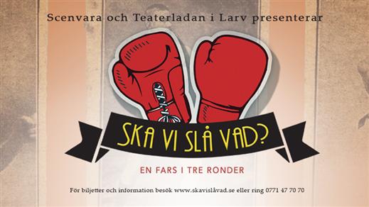Bild för Ska vi slå vad?, 2018-06-19, Teaterladan i Larv