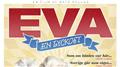 Eva - en lyckost (Sal.2 Barntill. Kl.18:15 1t30m)