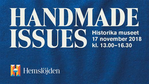Bild för Handmade Issues - Längtan, 2018-11-17, Historiska Museet