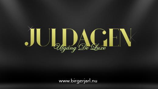 Bild för JULDAGEN  - UTGÅNG DE LUXE, 2016-12-25, Birgerjarl Nattklubb