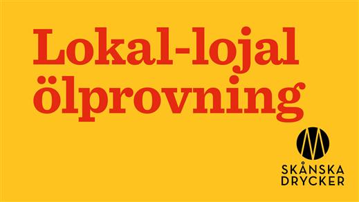 Bild för Lokal-lojal ölprovning, 2020-09-12,  Folk Mat & Möten Skånska Drycker