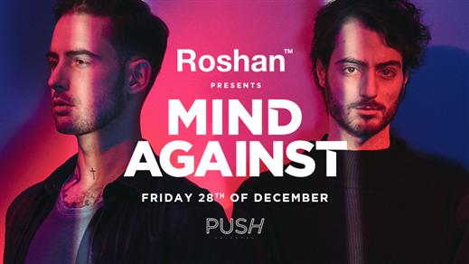 Bild för MIND AGAINST x ROSHAN - PUSH 28 December, 2018-12-28, Push
