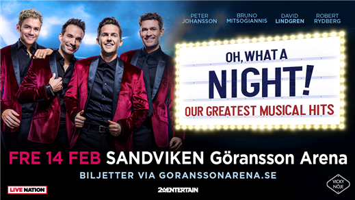 Bild för OH WHAT A NIGHT!  -  OUR GREATEST MUSICAL HITS, 2020-02-14, Göransson Arena / Konsert