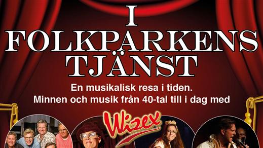 Bild för I Folkparkernas tjänst med Wizex, 2018-03-25, Landskrona Teater