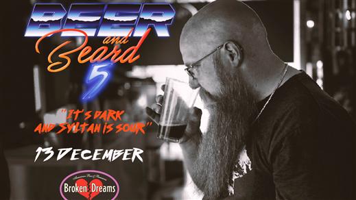 Bild för Beer & Beard 5 - It`s dark and Syltan is sour!, 2019-12-13, Broken Dreams Auditorium