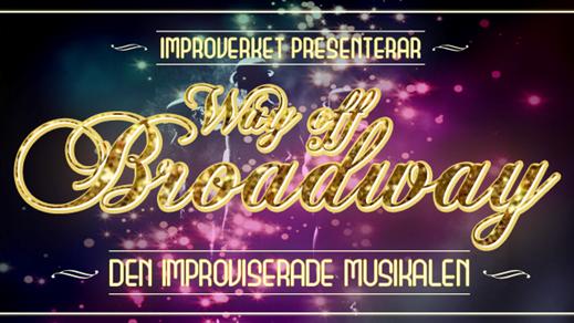 Bild för Way Off Broadway - improviserad musikal, 2018-01-27, Kvarterscenen 2lång