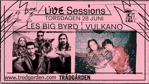 Bild för Live Sessions: Les Big Byrd + Vulkano, 2018-06-28, Trädgården