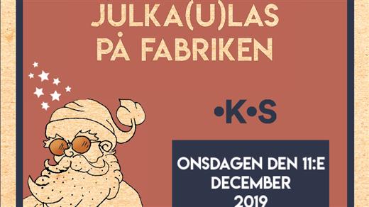 Bild för JULKA(U)LAS PÅ FABRIKEN, 2019-12-11, Julka(u)las på fabriken