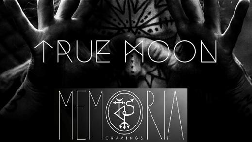 Bild för True Moon + Memoria, 2020-02-15, Hus 7