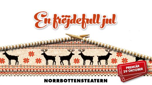 Bild för En fröjdefull jul, 2016-11-25, Norrbottensteatern